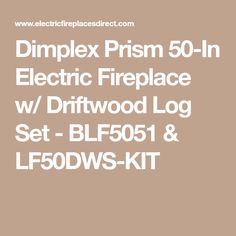 Dimplex Prism 50-In Electric Fireplace w/ Driftwood Log Set - BLF5051 & LF50DWS-KIT