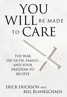 You Will Be Made to Care: The War on Faith, Family, and Your Freedom to Believe by Erick Erickson http://www.amazon.com/dp/1621574741/ref=cm_sw_r_pi_dp_nLE.wb14QS2AK