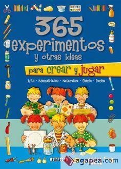 LIBROS: 365 EXPERIMENTOS Y OTRAS IDEAS PARA CREAR Y JUGAR