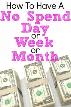 How To Have A No Spend Day Or Weel Or Month