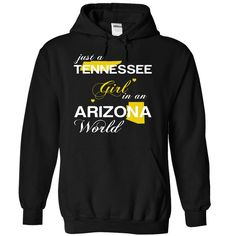 Just A Tennessee Girl In A Arizona World T-Shirts, Hoodies. SHOPPING NOW ==► Funny Tee Shirts