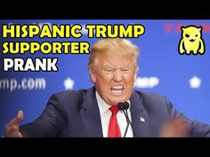 Crazy Hispanic Trump Supporter - Ownage Pranks - YouTube