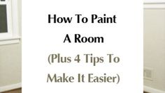 How To Paint A Room (Plus 4 Tips To Make It Easier) **Plus a video on how to cut in paint** Painting Wood Paneling, Painting Trim, House Painting, Young House Love, Big Bathrooms, Paint Line, Plus 4, Farmhouse Interior, Paint Colors For Home