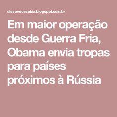 Em maior operação desde Guerra Fria, Obama envia tropas para países próximos à Rússia