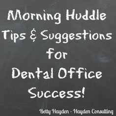 morning huddle tips and suggestions for dental office  success - Betty Hayden, Hayden Consulting