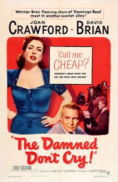 The Damned Don't Cry - 1950 - Joan Crawford Old Movie Posters, Classic Movie Posters, Classic Movies, Theatre Posters, Vintage Posters, Old Movies, Vintage Movies, Rent Movies, Movies Box