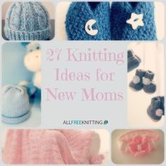 27 Knitting Ideas for New Moms | AllFreeKnitting.com