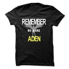 I Love Remember my name Aden T-Shirts #tee #tshirt #named tshirt #hobbie tshirts #adent