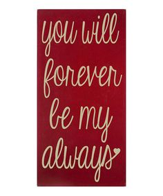 Take a look at this Red & Cream Forever Be My Always Wall Art by Vinyl Crafts on #zulily today!