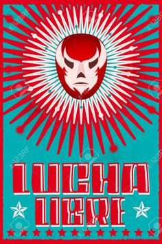Illustration of Lucha Libre wrestling spanish text Mexican wrestler mask silkscreen poster vector art, clipart and stock vectors. Wrestling Party, Mexico Party, Mexican Wrestler, Wrestling Posters, Mexican Mask, Catch, Photo Images, Banner Printing, Mexican Style