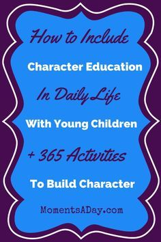 How to Include Character Education In Daily Life with Young Kids - Moments A Day