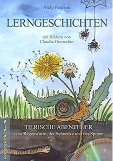 LERNGESCHICHTEN BAND 1 (inkl. Hörbuch!) - Tierische Abenteuer vom Regenwurm, der Schnecke und der Spinne