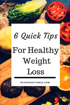 6 Quick Tips for Healthy Weight Loss, Quick Start to Weigh loss,  Devening Fitness