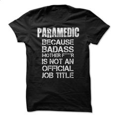 Awesome Paramedic Shirt - #white shirts #hooded sweater. PURCHASE NOW => https://www.sunfrog.com/Jobs/Awesome-Paramedic-Shirt.html?id=60505