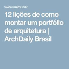 12 lições de como montar um portfólio de arquitetura | ArchDaily Brasil