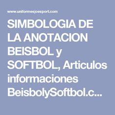 SIMBOLOGIA DE LA ANOTACION BEISBOL y SOFTBOL, Articulos informaciones BeisbolySoftbol.com
