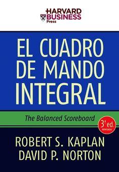 El cuadro de mando integral : the balanced scorecard / Robert S. Kaplan, David P. Norton. Gestión 2000, 2009