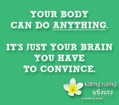 Your body can do anything. It's just your brain you have to convince. Fitness Diet, Fitness Motivation, Health Fitness, Get Healthy, Healthy Recipes, Motivational, Inspirational Quotes, Train Your Brain, I Work Out