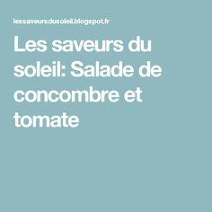 Les saveurs du soleil: Salade de concombre et tomate