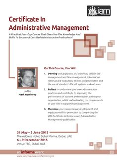 Informa ME Administration/Secretaries Training: Certificate in Administrative Management - This is a practical course designed to increase delegates' understanding of the professional administrator in organisations. They will examine the different structures that organisations adopt and how these affect the system's procedures, culture and the people who work in organisations. 22 - 25 May 2016 • Kempinski Hotel, Mall of the Emirates, Dubai, UAE