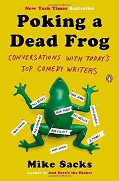Poking a Dead Frog: Conversations with Today's Top Comedy Writers, http://www.amazon.com/dp/0143123785/ref=cm_sw_r_pi_awdm_zjVJvb0BRZZRH