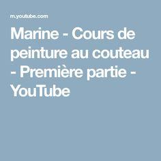 Marine - Cours de peinture au couteau - Première partie - YouTube