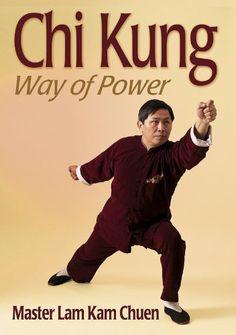Lam Kam Chuen - Chi Kung Way of power