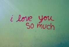 ALWAYS!!  <3  Photographer Alexandra Marvar captured this graffiti in Austin, Texas, and it really just says it all, doesn't it? We love you, too, green wall.    Read more: http://www.oprah.com/spirit/Images-of-Love-Love-Images-Photos-of-Love-in-Public-Spaces/11#ixzz2UEydZY1H