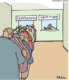 No matter how good the service, the complaints queue is usually longer than the gratitudes queue.