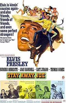 Stay Away, Joe is a 1968 Western-comedy film, with musical interludes, set in modern times and starring Elvis Presley, Burgess Meredith and Joan Blondell. The film was based on the 1953 novel by Dan Cushman, a satirical farce. The film reached number 65 on the Variety weekly national box office chart in 1968.