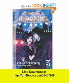 Blood Relatives (Vampire Kisses, Book 3) (9780061340833) Ellen Schreiber, Elisa Kwon, rem , ISBN-10: 0061340839  , ISBN-13: 978-0061340833 ,  , tutorials , pdf , ebook , torrent , downloads , rapidshare , filesonic , hotfile , megaupload , fileserve
