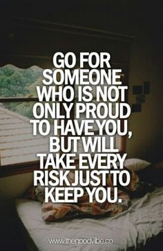 Every risk just to keep you