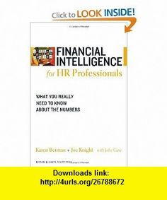 Financial Intelligence for HR Professionals What You Really Need to Know About the Numbers (Harvard Financial Intelligence) (9781422119136) Karen Berman, Joe Knight, John Case , ISBN-10: 1422119130  , ISBN-13: 978-1422119136 ,  , tutorials , pdf , ebook , torrent , downloads , rapidshare , filesonic , hotfile , megaupload , fileserve
