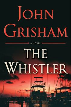 Read The Whistler thriller suspense book by John Grisham . From John Grisham, America's bestselling author, comes the most electrifying novel of the year, a high-stakes thrill Great Books, New Books, Books To Read, Books 2016, Fall Books, 2017 Books, Whistler, John Grisham Books, Thriller Books