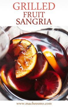 Grilled Fruit Sangria: A great way to change up classic sangria is to ...