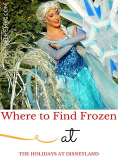 Where to find Frozen During the Holildays at Disneyland #DisneyHolidays