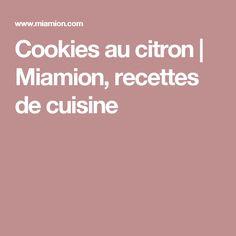 Cookies au citron | Miamion, recettes de cuisine