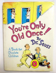 Youre Only Old Once (1986) by Dr. Seuss - Vintage Childrens Book