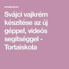 Svájci vajkrém készítése az új géppel, videós segítséggel - Tortaiskola Naan, Food And Drink