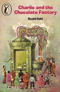 """This was the cover of the book I had: 1976 - from The Evolution Of """"Charlie And The Chocolate Factory"""" Book Covers"""