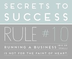 running a business is not for the faint of heart - great post by @Brittni Wood Mehlhoff
