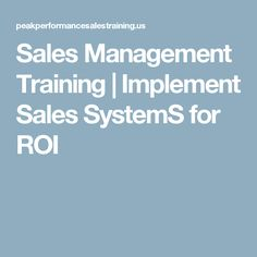 Sales Management Training | Implement Sales SystemS for ROI