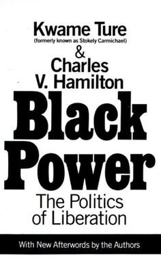 #DAILYBLACKHISTORY Black Power : The Politics of Liberation by Kwame Ture CLICK TO READ MORE