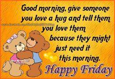 Good Morning Happy Friday friday happy friday tgif good morning friday quotes friday quote happy friday quotes