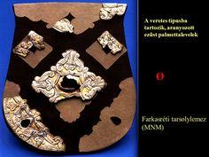 Tarsolylemez, Budapest-Farkasrét.  Forrás: Magyar Nemzeti Múzeum Részletes leírás: http://www.tarsolyosok.hu/budapesti.htm