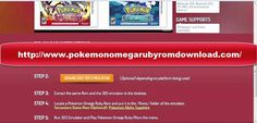 Pokemon Omega Ruby 3DS Emulator tell a grand tale that draws ever closer to the heart of the secrets behind Mega Evolution, said to be the greatest mystery of the Pokémon world. One of your many goals will be to seek out these powerful Pokémon and unlock their incredible potential. Download Now: http://www.PokemonOmegaRubyRomDownload.com/