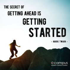 eCampus is a service that partners with USG institutions to provide quality, affordable, high-demand, post-secondary online degrees and credentials that address the workplace needs of Georgi and beyond. Wednesday Wisdom, Mark Twain, How To Stay Motivated, Monday Motivation, You Can Do, Get Started, Workplace, The Secret, University