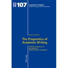The pragmatics of academic writing : a relevance approach to the analysis of research article introductions / Nicola T. Owtram