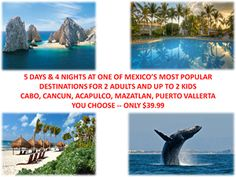 ARE YOU SPONTANEOUS? - 5 MEXICO VACATIONS TO CHOOSE FROM - 5 DAYS AND 4 NIGHTS FOR 2 ADULTS AND UP TO 2 KIDS  YOUR CHOICE CABO, MAZATLAN, CANCUN, PUERTO VALLARTA OR ACAPULCO JUST $39.99 -- www.monsoondeals.com
