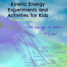Kinetic Energy Experiments and Activities for Kids